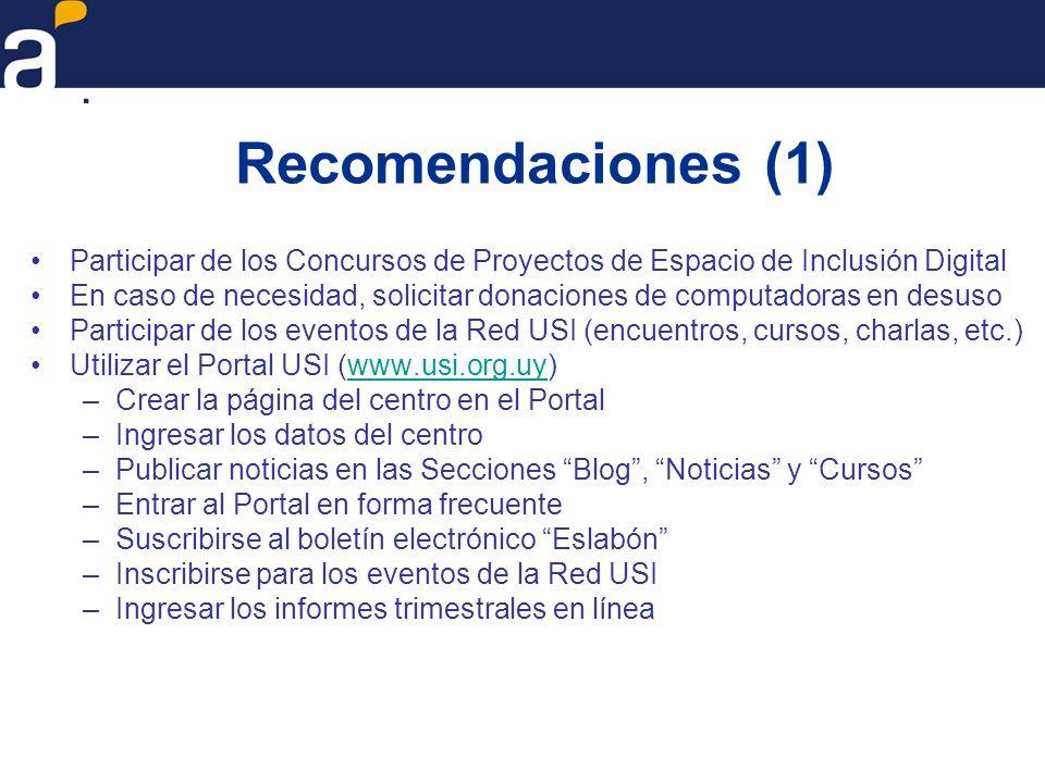 Recomendaciones (1) Participar de los Concursos de Proyectos de Espacio de Inclusión Digital En caso de necesidad, solicitar donaciones de computadora