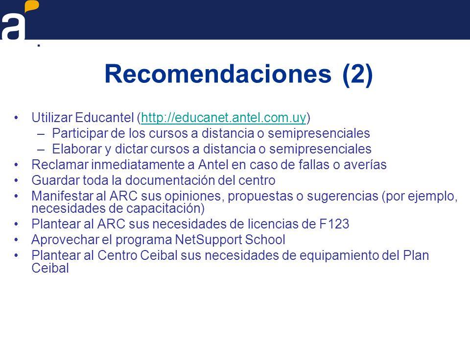 Recomendaciones (2) Utilizar Educantel (http://educanet.antel.com.uy)http://educanet.antel.com.uy –Participar de los cursos a distancia o semipresenci