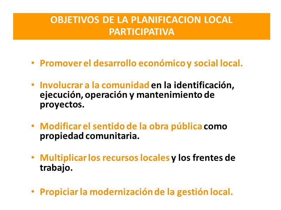 Promover el desarrollo económico y social local. Involucrar a la comunidad en la identificación, ejecución, operación y mantenimiento de proyectos. Mo