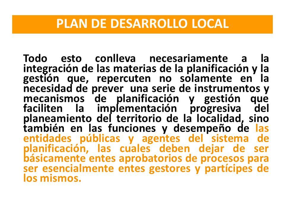 Todo esto conlleva necesariamente a la integración de las materias de la planificación y la gestión que, repercuten no solamente en la necesidad de pr