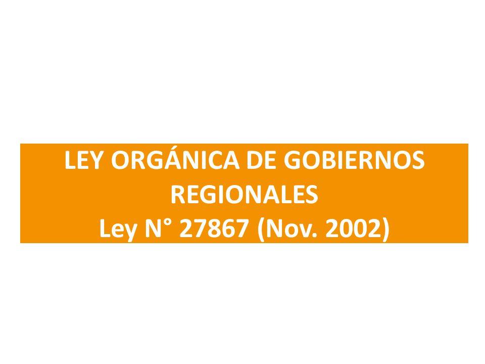 LEY ORGÁNICA DE GOBIERNOS REGIONALES Ley N° 27867 (Nov. 2002)