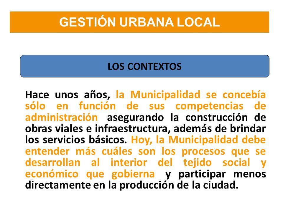 Hace unos años, la Municipalidad se concebía sólo en función de sus competencias de administración, asegurando la construcción de obras viales e infra