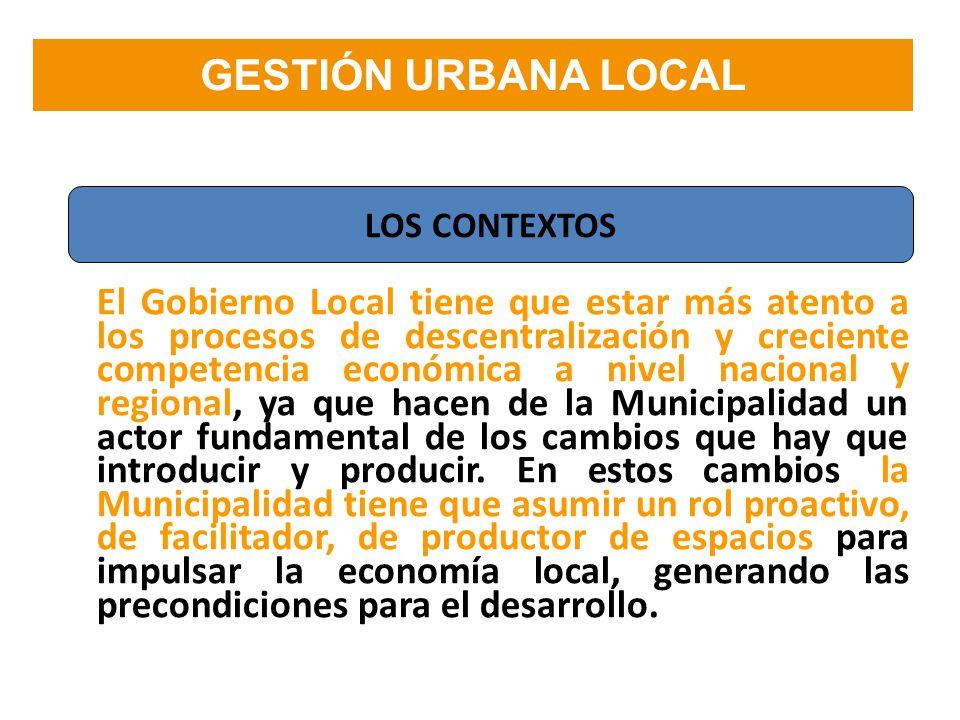 El Gobierno Local tiene que estar más atento a los procesos de descentralización y creciente competencia económica a nivel nacional y regional, ya que
