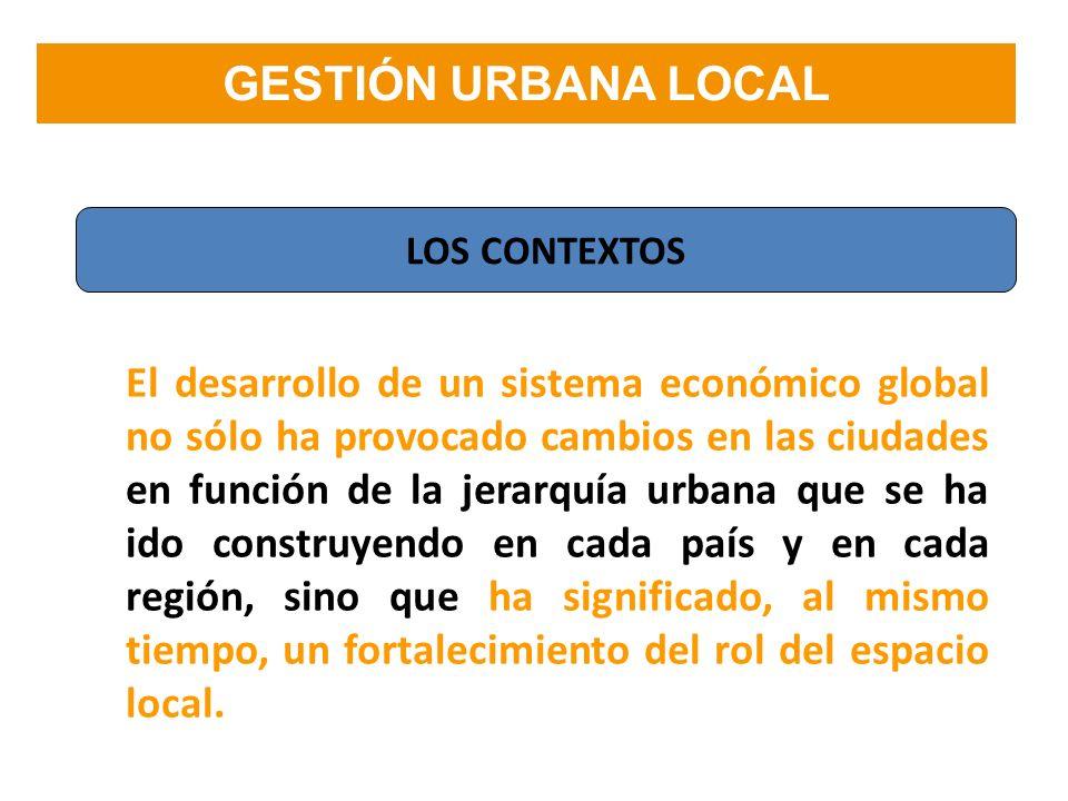 El desarrollo de un sistema económico global no sólo ha provocado cambios en las ciudades en función de la jerarquía urbana que se ha ido construyendo