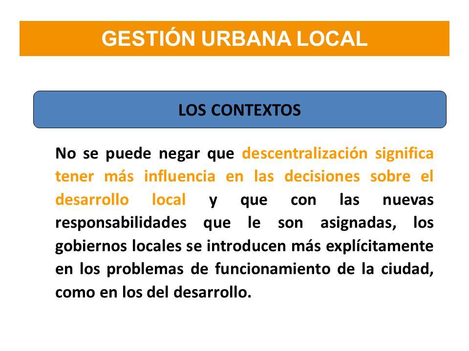 No se puede negar que descentralización significa tener más influencia en las decisiones sobre el desarrollo local y que con las nuevas responsabilida