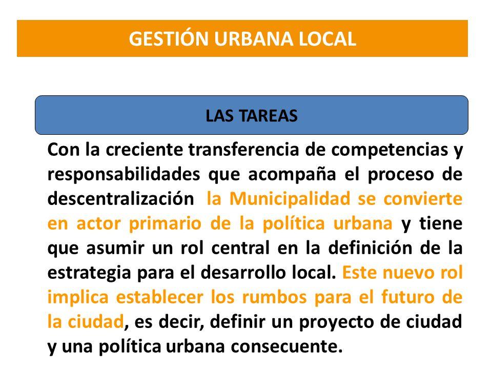 Con la creciente transferencia de competencias y responsabilidades que acompaña el proceso de descentralización, la Municipalidad se convierte en acto