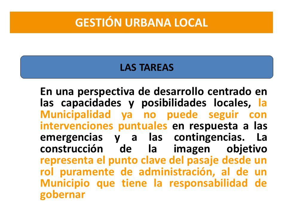 En una perspectiva de desarrollo centrado en las capacidades y posibilidades locales, la Municipalidad ya no puede seguir con intervenciones puntuales