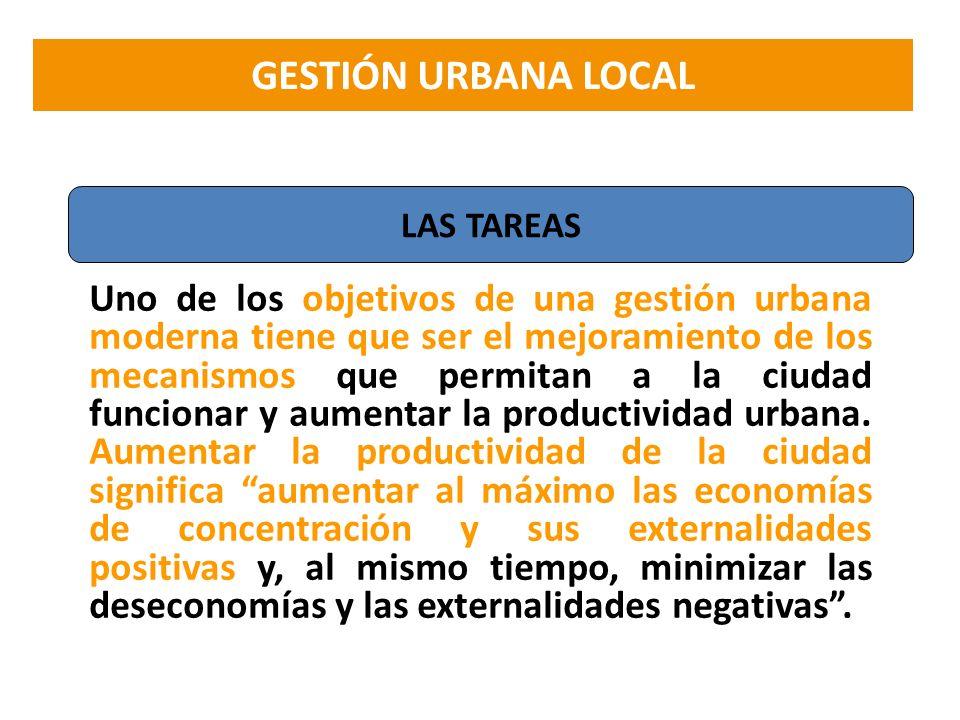 Uno de los objetivos de una gestión urbana moderna tiene que ser el mejoramiento de los mecanismos que permitan a la ciudad funcionar y aumentar la pr