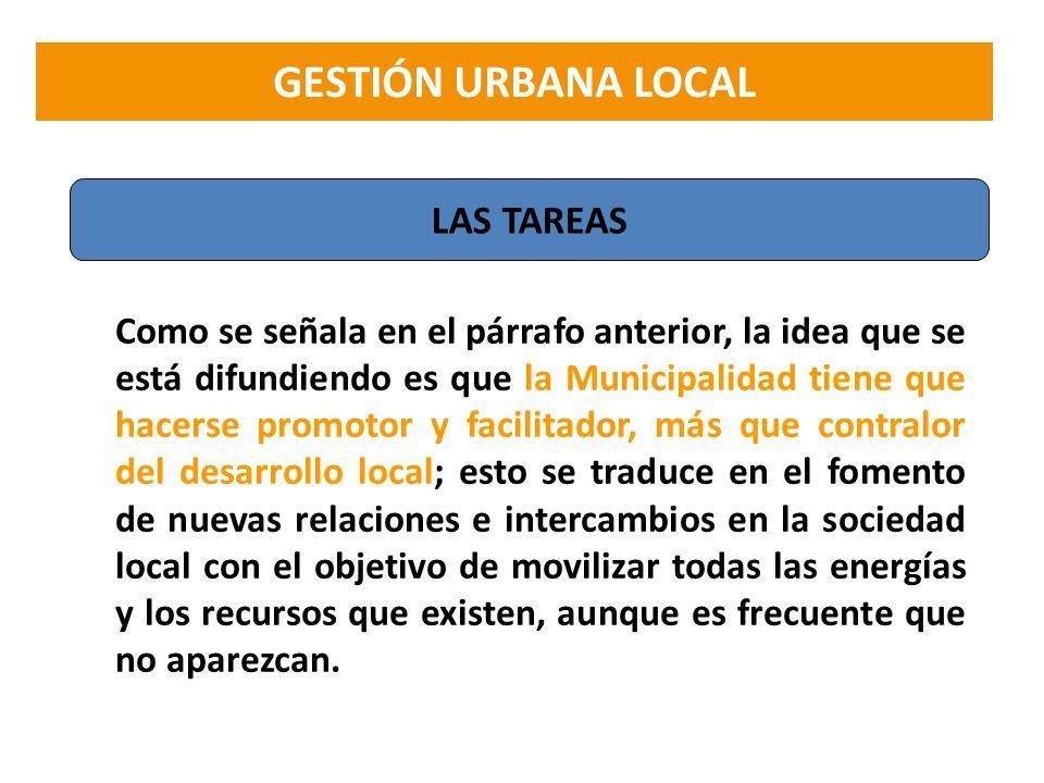 Como se señala en el párrafo anterior, la idea que se está difundiendo es que la Municipalidad tiene que hacerse promotor y facilitador, más que contr