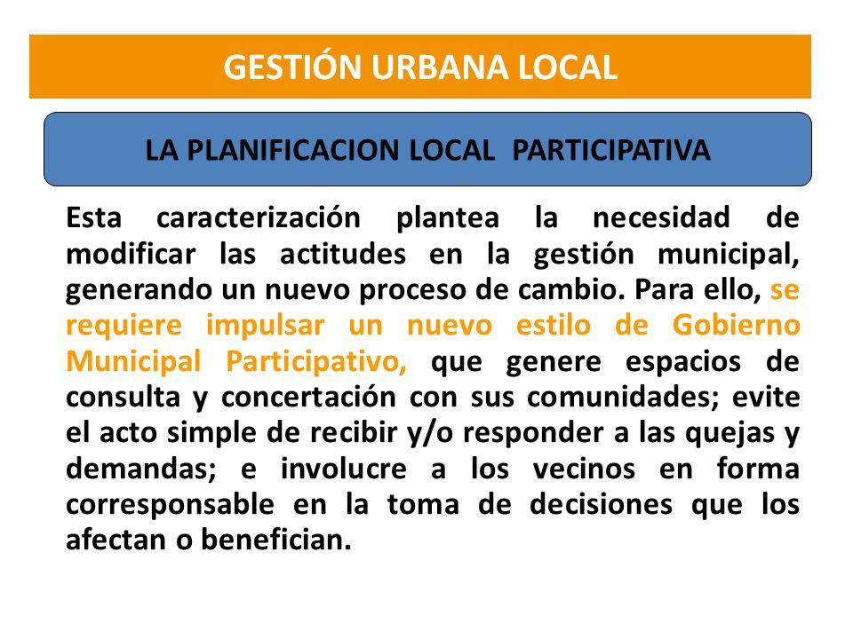 Esta caracterización plantea la necesidad de modificar las actitudes en la gestión municipal, generando un nuevo proceso de cambio. Para ello, se requ