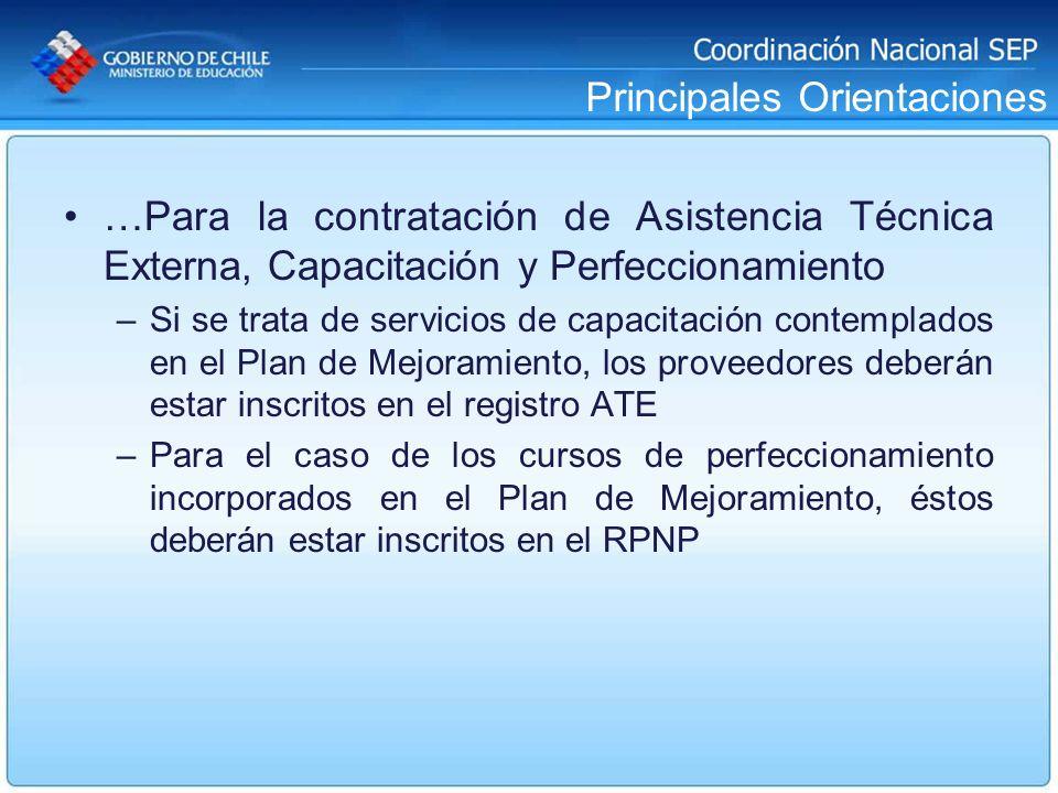 Principales Orientaciones …Para la contratación de Asistencia Técnica Externa, Capacitación y Perfeccionamiento –Si se trata de servicios de capacitac