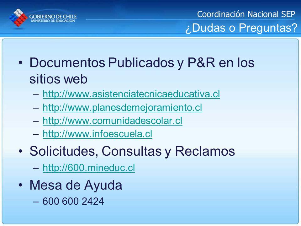 ¿Dudas o Preguntas? Documentos Publicados y P&R en los sitios web –http://www.asistenciatecnicaeducativa.clhttp://www.asistenciatecnicaeducativa.cl –h