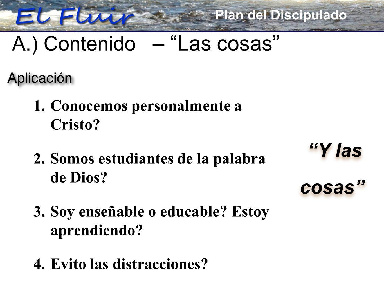 Plan for Discipleship 1. Conocemos personalmente a Cristo? 2. Somos estudiantes de la palabra de Dios? 3. Soy enseñable o educable? Estoy aprendiendo?