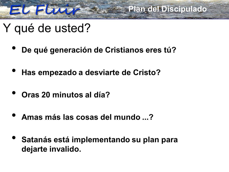 Plan for Discipleship De qué generación de Cristianos eres tú.