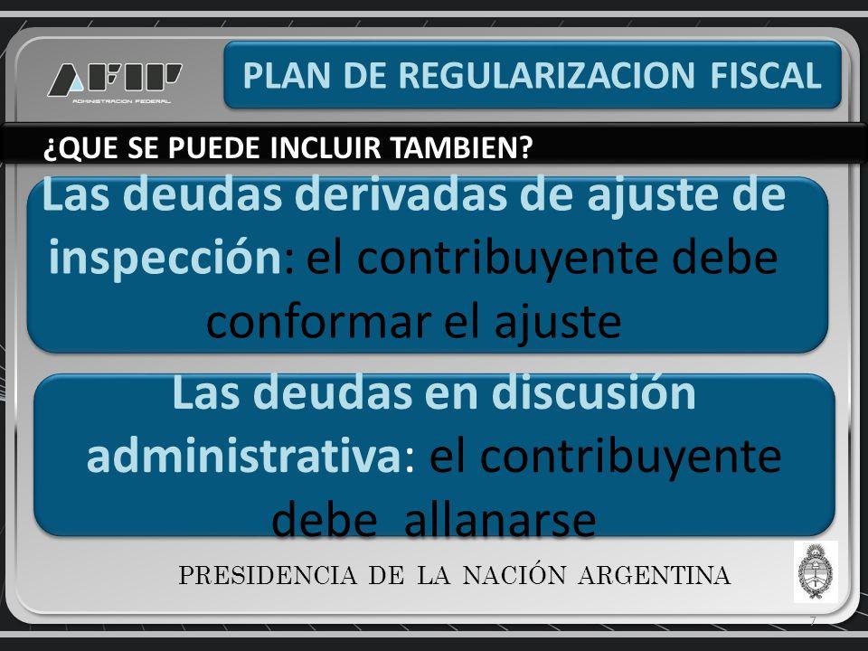 8 PLAN DE REGULARIZACION FISCAL ¿HASTA CUANDO SE PUEDE HACER LA PRESENTACION .