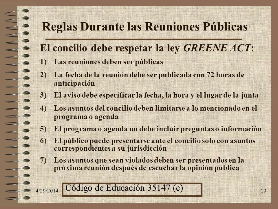 4/29/201419 Reglas Durante las Reuniones Públicas El concilio debe respetar la ley GREENE ACT: 1)Las reuniones deben ser públicas 2)La fecha de la reu