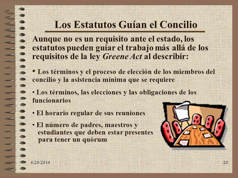 4/29/201420 Los Estatutos Guían el Concilio Aunque no es un requisito ante el estado, los estatutos pueden guíar el trabajo más allá de los requisitos