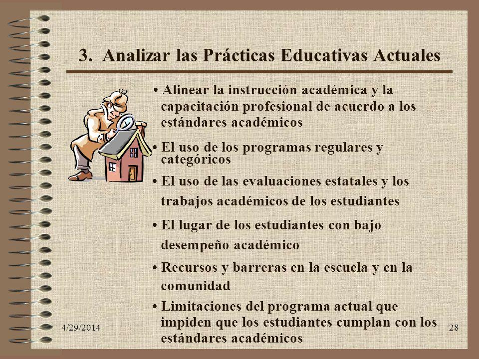 4/29/201428 3. Analizar las Prácticas Educativas Actuales Alinear la instrucción académica y la capacitación profesional de acuerdo a los estándares a