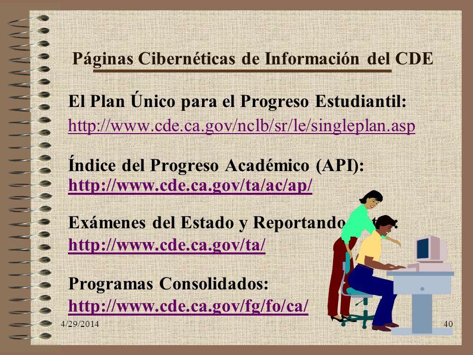 4/29/201440 Páginas Cibernéticas de Información del CDE El Plan Único para el Progreso Estudiantil: http://www.cde.ca.gov/nclb/sr/le/singleplan.asp ht