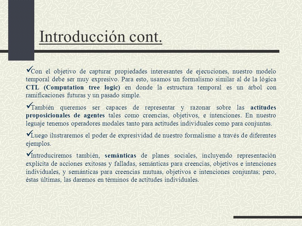 Definiciones Una intención conjunta es definible en términos de la conjunción de intenciones individuales junto con creencias mutuas sobre las intenciones de otros individuos.