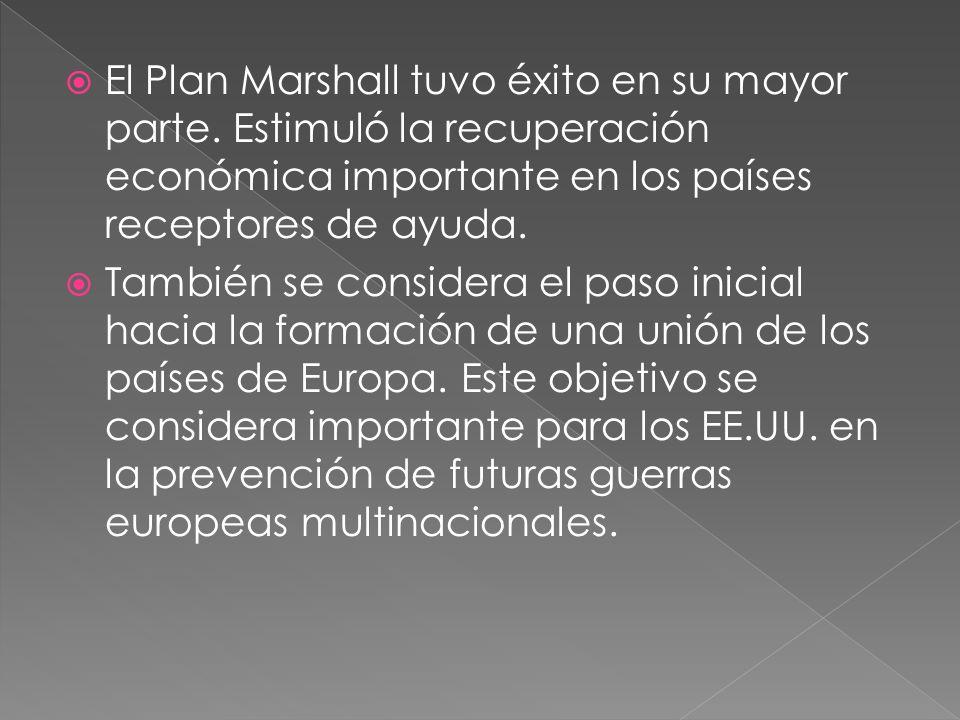 El Plan Marshall tuvo éxito en su mayor parte. Estimuló la recuperación económica importante en los países receptores de ayuda. También se considera e