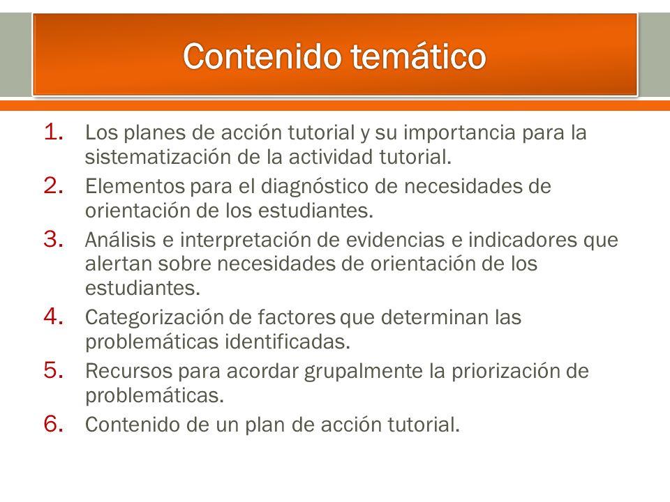 1. Los planes de acción tutorial y su importancia para la sistematización de la actividad tutorial. 2. Elementos para el diagnóstico de necesidades de