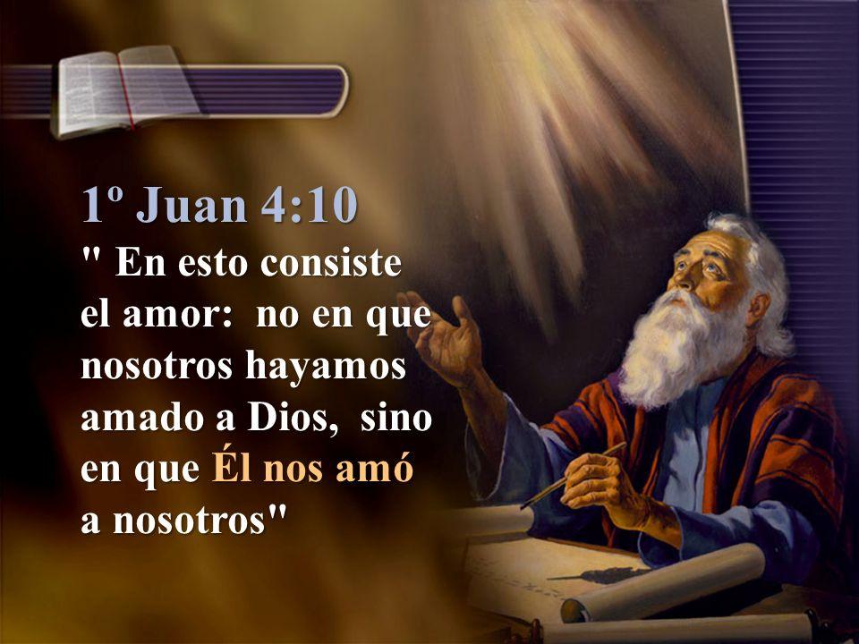 1º Juan 4:8 Dios es Amor