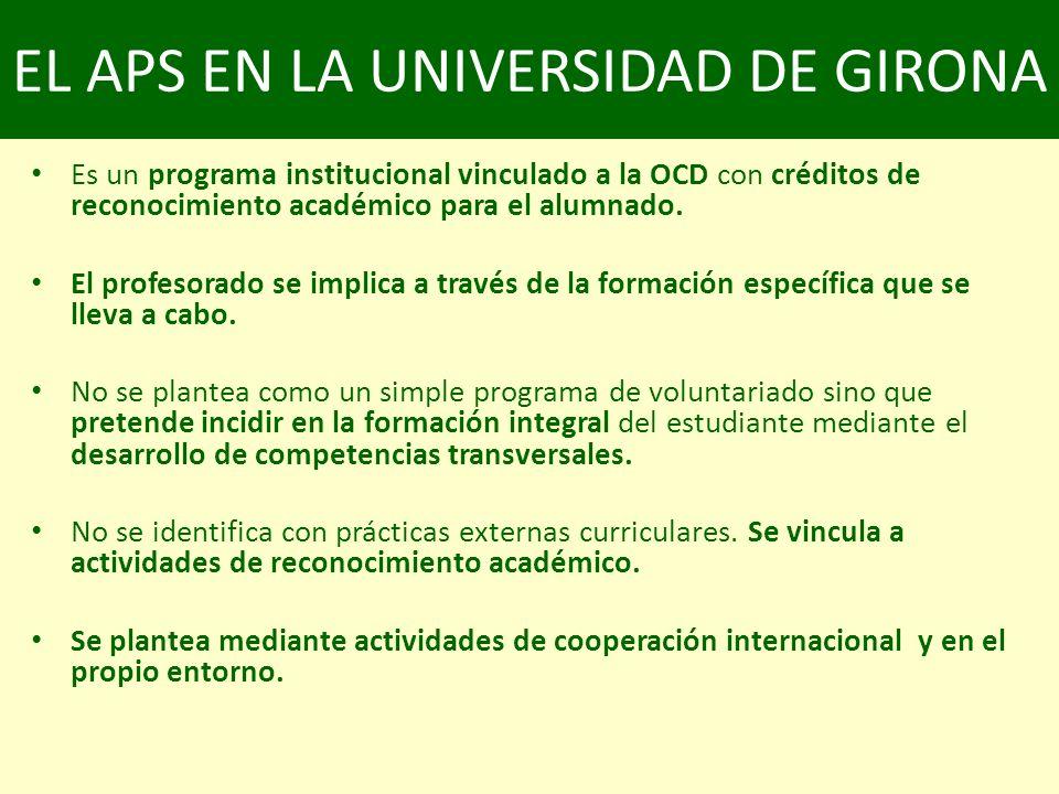 EL APS EN LA UNIVERSIDAD DE GIRONA Es un programa institucional vinculado a la OCD con créditos de reconocimiento académico para el alumnado.