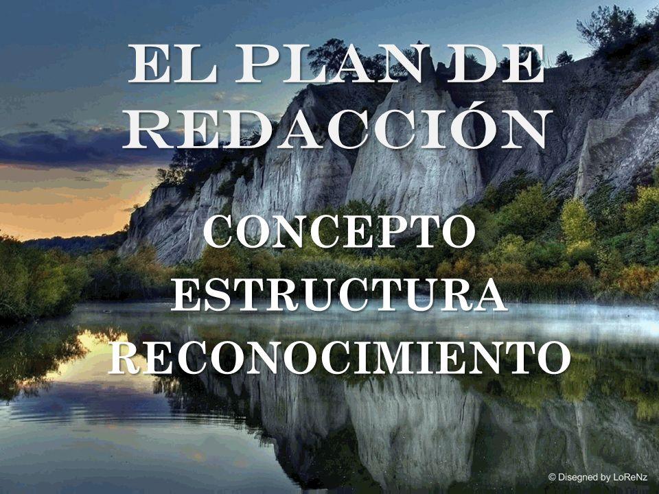 EL PLAN DE REDACCIÓN CONCEPTOESTRUCTURARECONOCIMIENTO