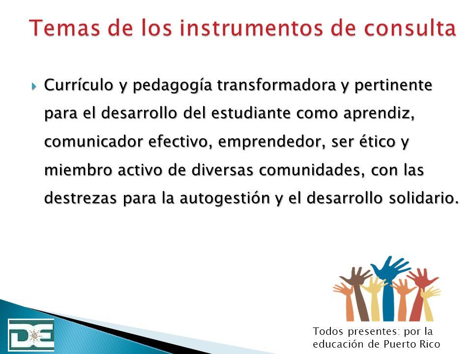 Currículo y pedagogía transformadora y pertinente para el desarrollo del estudiante como aprendiz, comunicador efectivo, emprendedor, ser ético y miem
