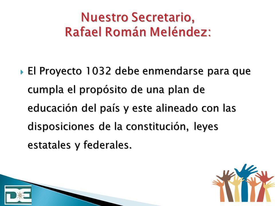 El Proyecto 1032 debe enmendarse para que cumpla el propósito de una plan de educación del país y este alineado con las disposiciones de la constituci