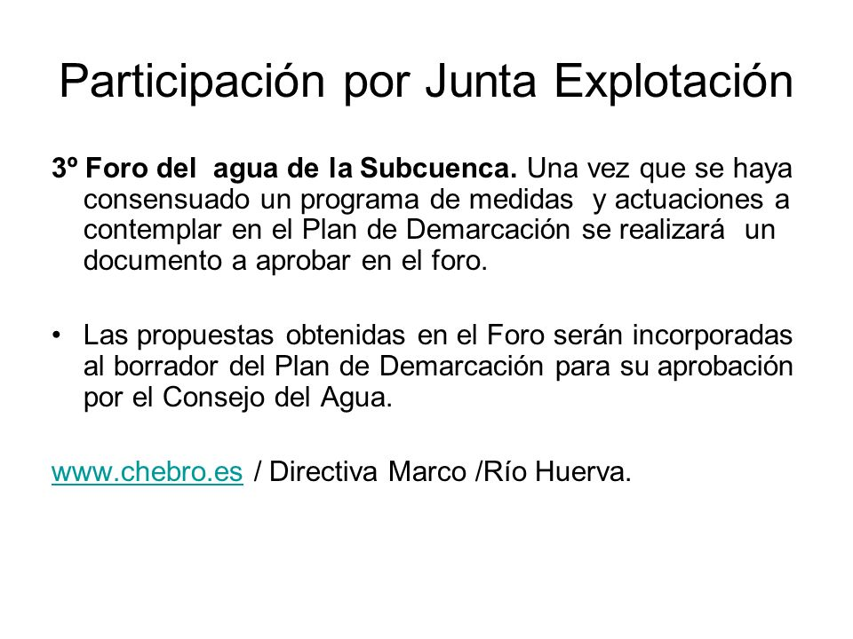 Participación por Junta Explotación 3º Foro del agua de la Subcuenca. Una vez que se haya consensuado un programa de medidas y actuaciones a contempla