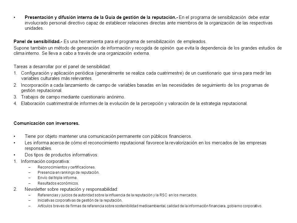 Presentación y difusión interna de la Guía de gestión de la reputación.- En el programa de sensibilización debe estar involucrado personal directivo capaz de establecer relaciones directas ante miembros de la organización de las respectivas unidades.