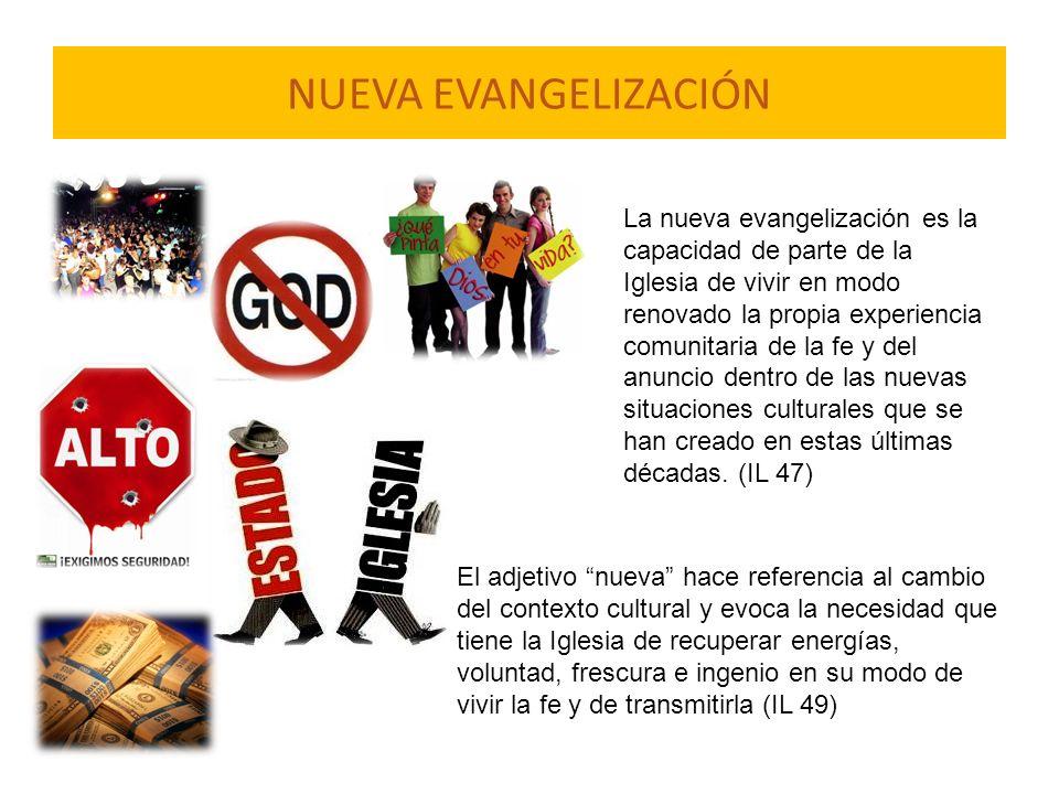 NUEVA EVANGELIZACIÓN La nueva evangelización es la capacidad de parte de la Iglesia de vivir en modo renovado la propia experiencia comunitaria de la