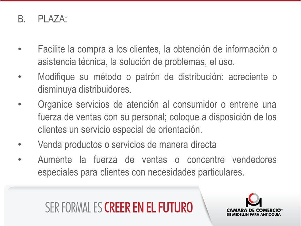 B.PLAZA: Facilite la compra a los clientes, la obtención de información o asistencia técnica, la solución de problemas, el uso. Modifique su método o