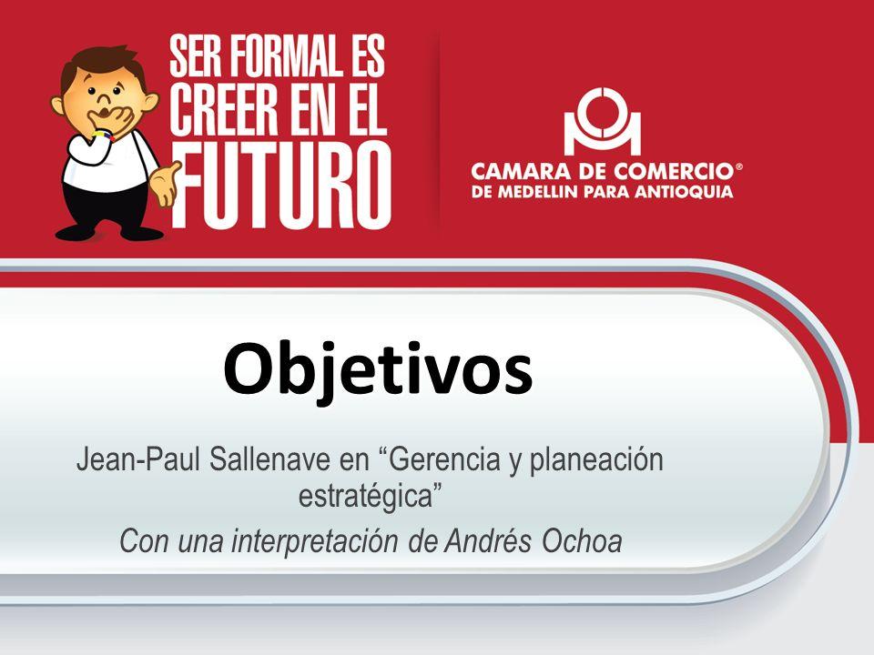 Objetivos Jean-Paul Sallenave en Gerencia y planeación estratégica Con una interpretación de Andrés Ochoa