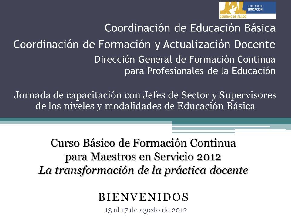 Coordinación de Educación Básica Jornada de capacitación con Jefes de Sector y Supervisores de los niveles y modalidades de Educación Básica 13 al 17