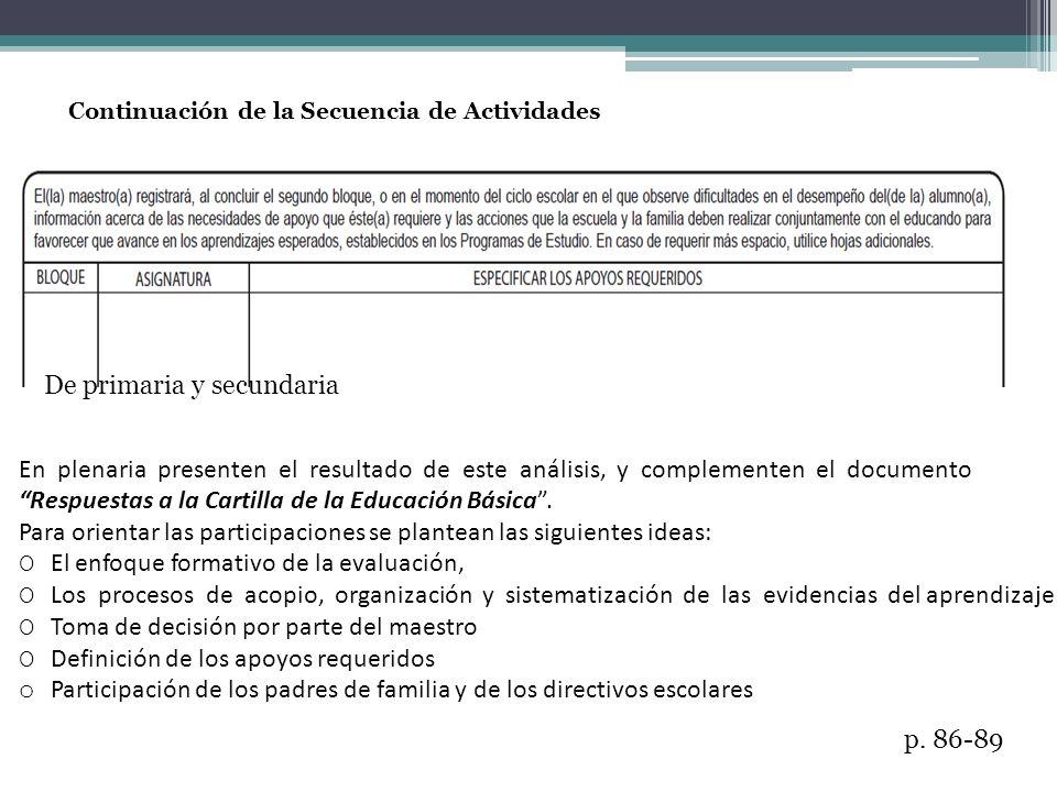Continuación de la Secuencia de Actividades De primaria y secundaria En plenaria presenten el resultado de este análisis, y complementen el documento