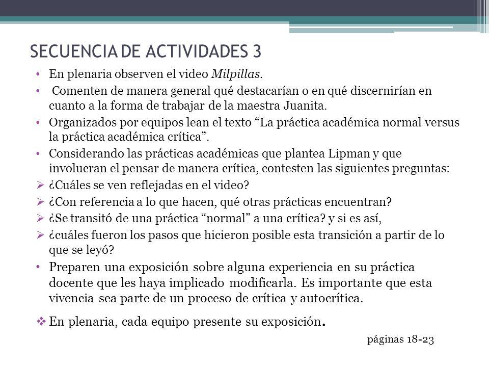 SECUENCIA DE ACTIVIDADES 3 En plenaria observen el video Milpillas. Comenten de manera general qué destacarían o en qué discernirían en cuanto a la fo