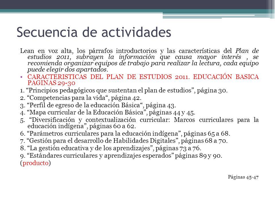 Secuencia de actividades Lean en voz alta, los párrafos introductorios y las características del Plan de estudios 2011, subrayen la información que ca