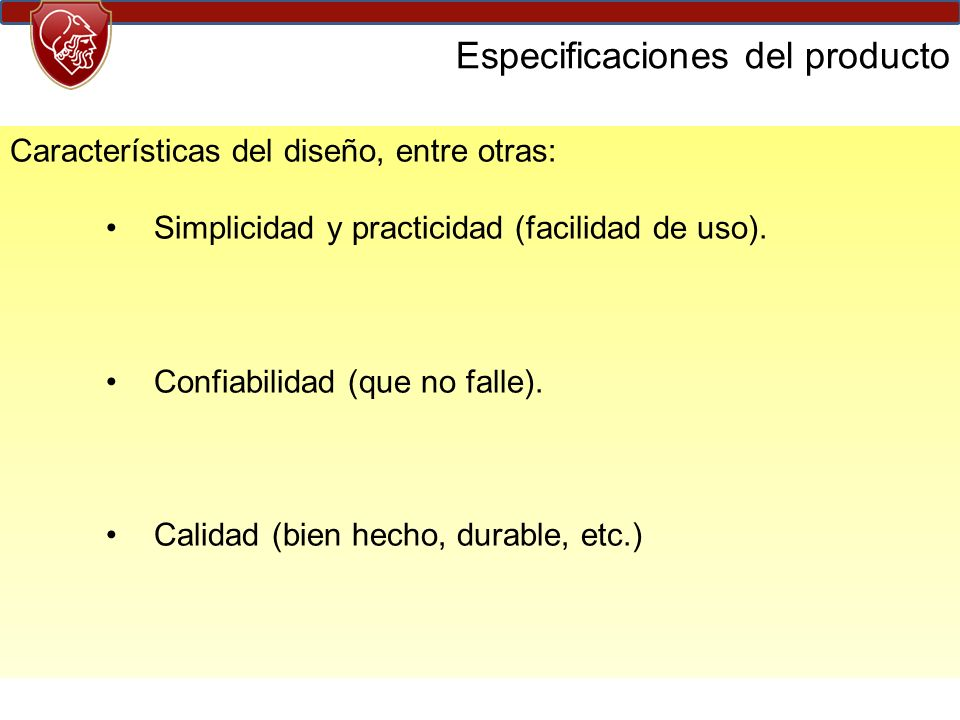 Especificaciones del producto Características del diseño, entre otras: Simplicidad y practicidad (facilidad de uso).