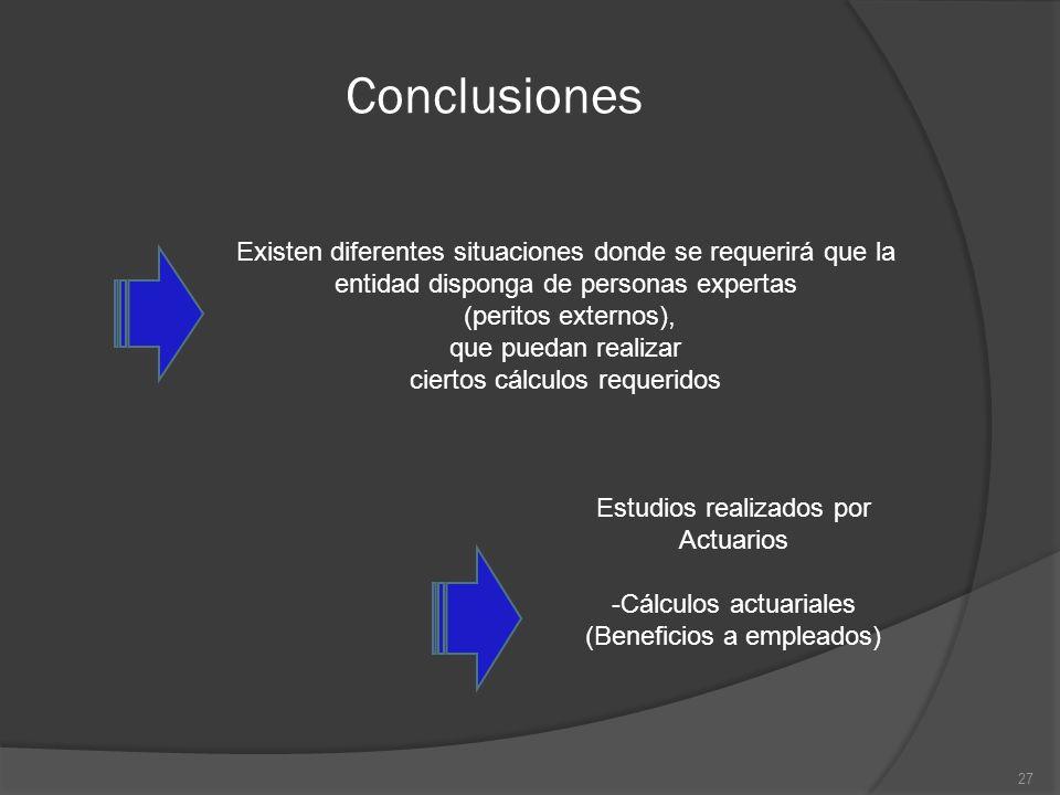 Conclusiones Existen diferentes situaciones donde se requerirá que la entidad disponga de personas expertas (peritos externos), que puedan realizar ci