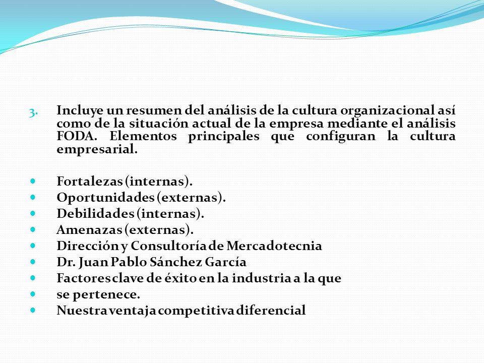 3. Incluye un resumen del análisis de la cultura organizacional así como de la situación actual de la empresa mediante el análisis FODA. Elementos pri