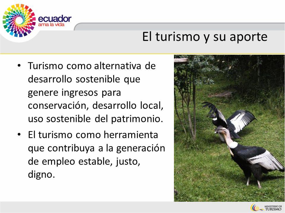 Turismo como alternativa de desarrollo sostenible que genere ingresos para conservación, desarrollo local, uso sostenible del patrimonio. El turismo c