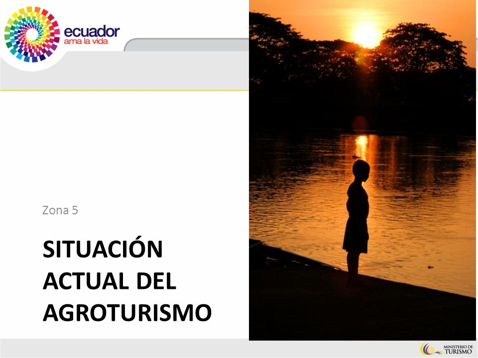 SITUACIÓN ACTUAL DEL AGROTURISMO Zona 5