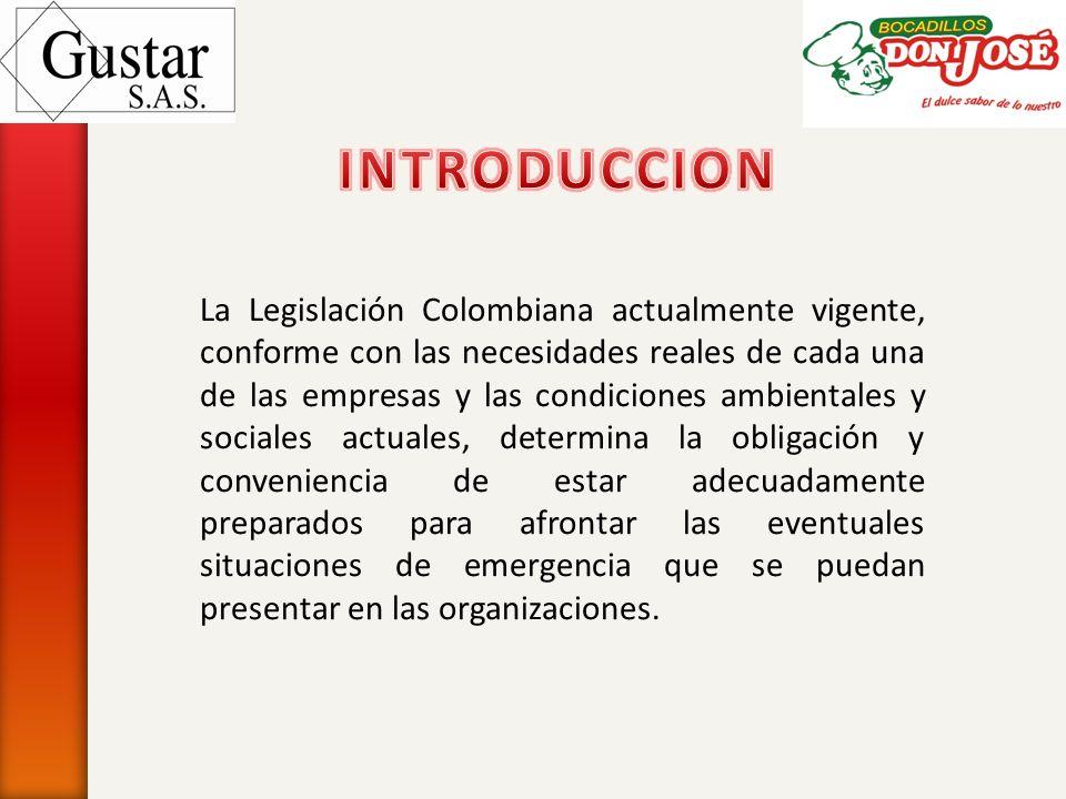 La Legislación Colombiana actualmente vigente, conforme con las necesidades reales de cada una de las empresas y las condiciones ambientales y sociale