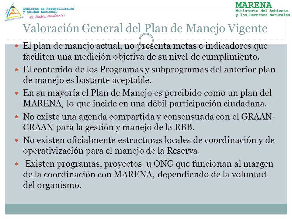 Valoración General del Plan de Manejo Vigente El plan de manejo actual, no presenta metas e indicadores que faciliten una medición objetiva de su nive