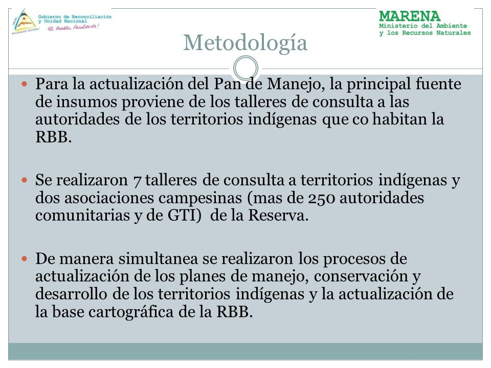 Metodología Para la actualización del Pan de Manejo, la principal fuente de insumos proviene de los talleres de consulta a las autoridades de los terr