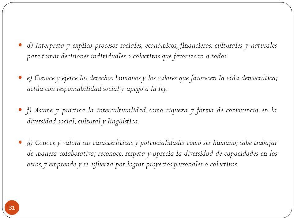 d) Interpreta y explica procesos sociales, económicos, financieros, culturales y naturales para tomar decisiones individuales o colectivas que favorez