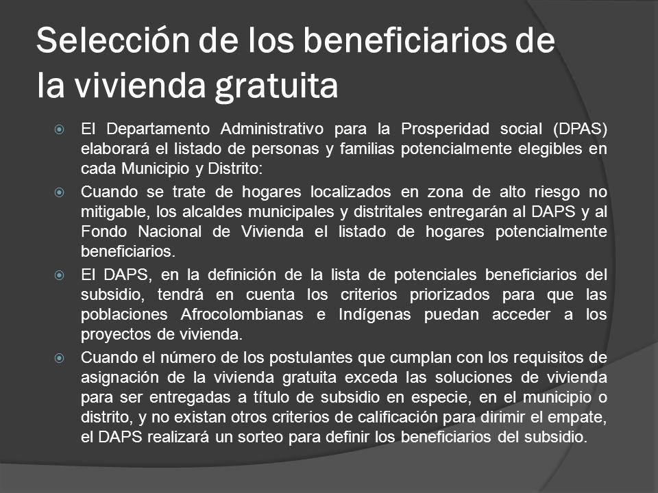 Selección de los beneficiarios de la vivienda gratuita El Departamento Administrativo para la Prosperidad social (DPAS) elaborará el listado de person
